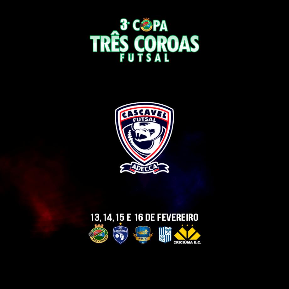 O Cascavel Futsal confirma a sua participação na 3ª Copa Três Coroas – RS.